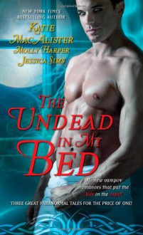 The Undead in My Bed - Molly Harper,Jessica Sims,Katie MacAlister