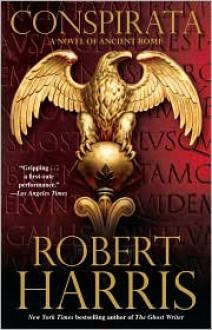 Conspirata (Cicero Series #2) - Robert Harris