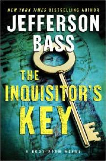 The Inquisitor's Key - Jefferson Bass