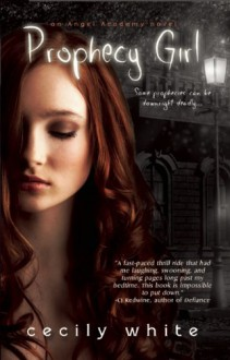 Prophecy Girl - Cecily White