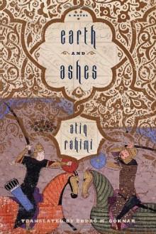 Earth and Ashes - Atiq Rahimi