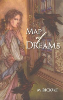 Map of Dreams - M. Rickert, Gordon Van Gelder, Christopher Barzak