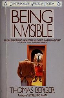 Being Invisible (Contemporary American Fiction) - Thomas Berger
