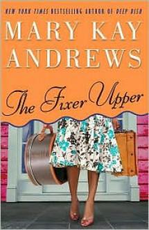 The Fixer Upper - Mary Kay Andrews