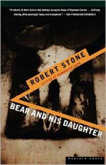 Bear and His Daughter - Robert Stone