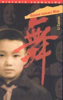 Ostatni tancerz Mao - Li Cunxin