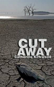 Cut Away - Catherine Kirkwood