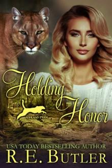 Holding Honor (Ashland Pride #9) - R.E. Butler