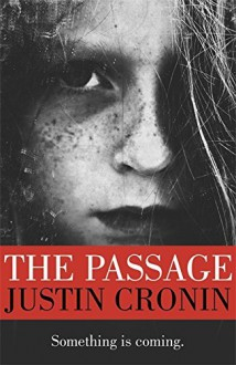 The Passage by Justin Cronin (12-May-2011) Paperback - Justin Cronin
