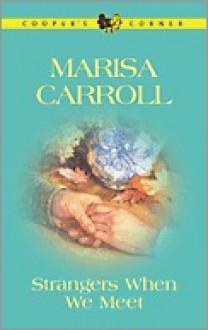 Strangers When We Meet - Marisa Carroll