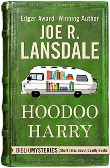 Hoodoo Harry (Bibliomysteries) - Joe R. Lansdale