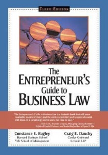 The Entrepreneur's Guide to Business Law - Constance E. Bagley,Craig E. Dauchy