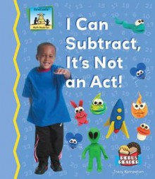 I Can Subtract, It's Not an ACT! - Tracy Kompelien