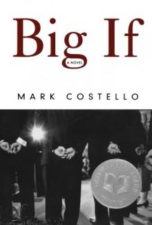 Big If: A Novel - Mark Costello