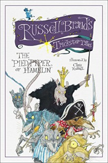 The Pied Piper of Hamelin: Russell Brand's Trickster Tales - Russell Brand,Chris Riddell