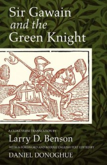 Sir Gawain and the Green Knight: A Close Verse Translation - Larry Dean Benson