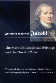 Main Philosophical Writings and the Novel Allwill - Friedrich Heinrich Jacobi, George Di Giovanni