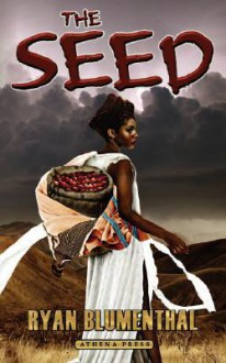 The Seed - Ryan Blumenthal
