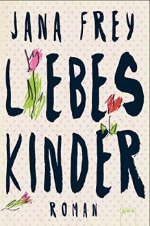 Liebeskinder - Jana Frey