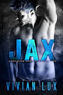 JAX: A Rockstar Stepbrother Romance - Vivian Lux