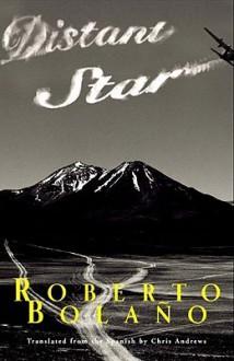 Distant Star - Roberto Bolaño, Chris Andrews