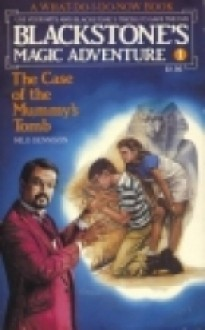 The Case of the Mummy's Tomb (Blackstone's Magic Adventures No. 1) - Milo Dennison