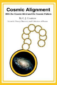 Cosmic Alignment: With the Cosmic Mind and the Cosmic Pattern - C. Countess