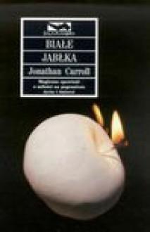 Białe jabłka - Jonathan Caroll
