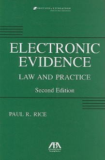 Electronic Evidence: Law And Practice - Paul Rice