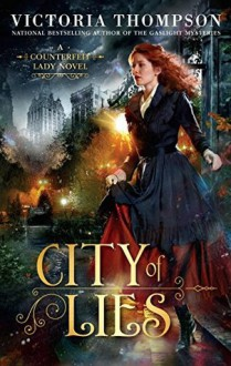 City of Lies (A Counterfeit Lady Novel) - Victoria Thompson