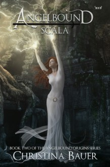 Scala (Angelbound Origins) (Volume 2) - Christina Bauer