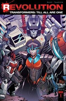 Transformers: Till All Are One: Revolution #1 - Naoto Tsushima, Sara Pitre-Durocher, Mairghread Scott