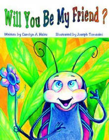 Will You Be My Friend - Carolyn A. Hales