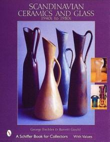 Scandinavian Ceramics and Glass: 1940s to 1980s - George Fischler