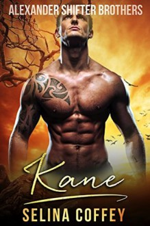 Kane (Alexander Shifter Brothers Book 1) - Selina Coffey
