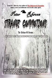 Strange Commotions: The Release of Dreams - Peter Rhaven