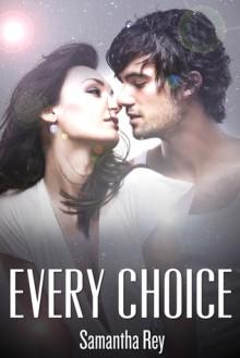 Every Choice (Every Series, #2) - Samantha Rey