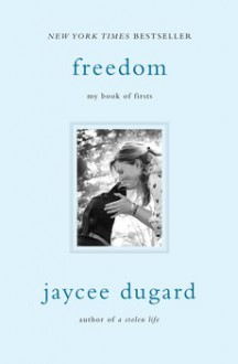 Freedom: My Book of Firsts - Jaycee Dugard