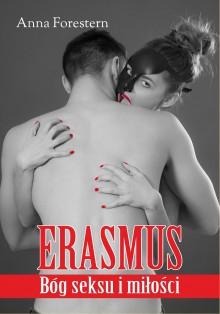 Erasmus - Bóg seksu i miłości - Anna Forestern