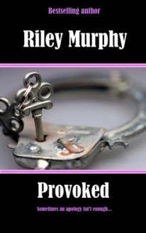 Provoked - Riley Murphy
