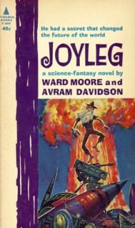 Joyleg - Ward Moore, Avram Davidson