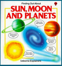 Finding Out About Sun, Moon, And Planets (Explainers Series) - Lynn Myring
