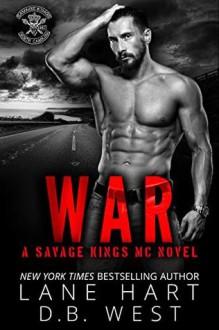 War (Savage Kings MC Book 4) - Lane Hart,D.B. West