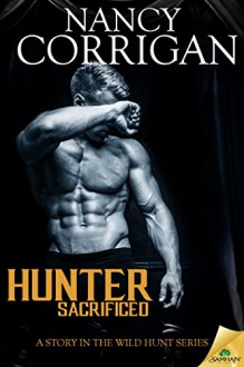Hunter Sacrificed (Wild Hunt) - Nancy Corrigan