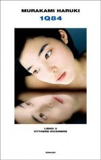 1Q84 Libro 3. Ottobre-Dicembre - Haruki Murakami, Giorgio Amitrano