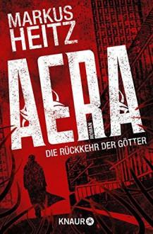AERA - Die Rückkehr der Götter - Markus Heitz