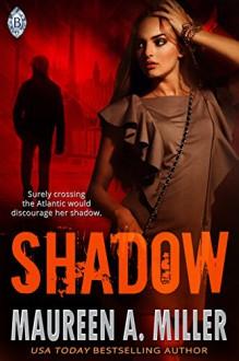 SHADOW - Maureen A. Miller