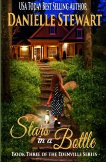 Stars in a Bottle (The Edenville Series) (Volume 3) - Danielle Stewart