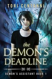 The Demon's Deadline: a Teen Urban Fantasy (Demon's Assistant Book 1) - Tori Centanni