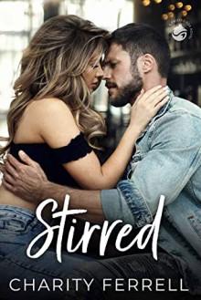Stirred (Twisted Fox #1) - Charity Ferrell